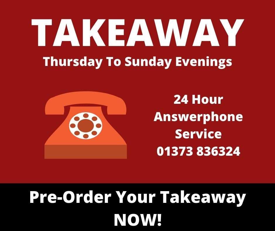 24 Hour answerphone order service on 01373 836324. ~ New Takeaway Service, The White Hart, Trudoxhill, Frome, for good homecooked food