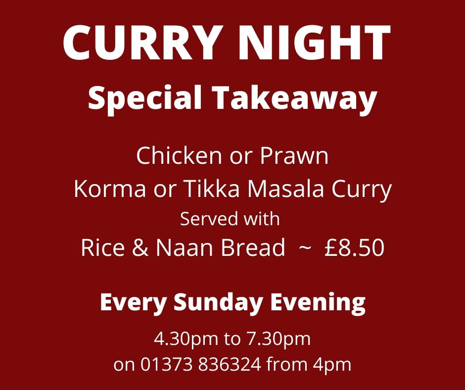 Curry Night on Sunday Evenings ~ New Takeaway Service, The White Hart, Trudoxhill, Frome, for good homecooked food
