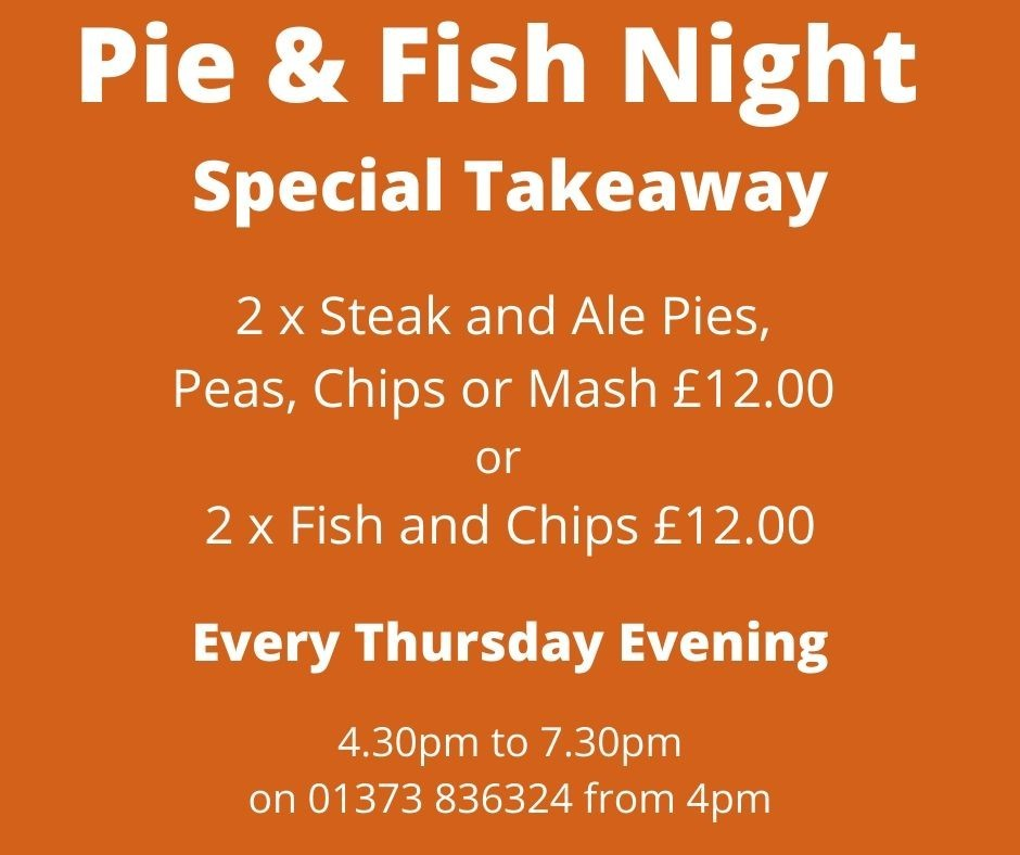 Pie & Fish Night ~ New Takeaway Service, The White Hart, Trudoxhill, Frome, for good homecooked food