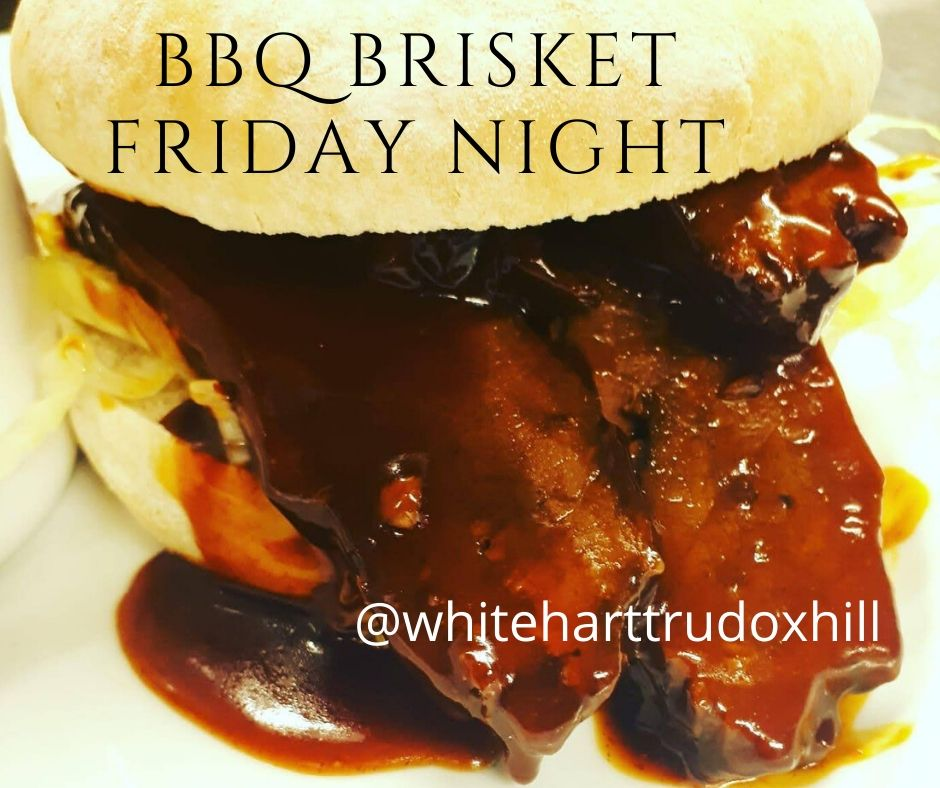 BBQ BRISKET FRIDAY NIGHT ~ White Hart Inn at Trudoxhill, Near Frome, Traditional 17th century pub, famouus for good homecooked food, real ale, fine wines and good company